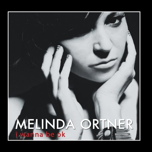 Melinda Ortner - I Wanna Be OK