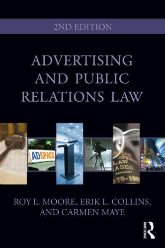By Roy L. Moore, Carmen Maye, Erik L. Collins: Advertising and Public Relations Law (Routledge Communication Series) Second (2nd) Edition