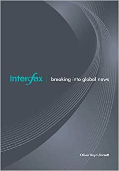 Interfax: Breaking Into Global News