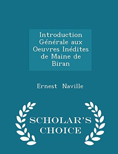 Introduction Générale aux Oeuvres Inédites de Maine de Biran - Scholar's Choice Edition