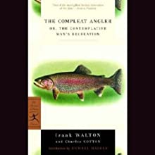 The Compleat Angler (       UNABRIDGED) by Izaak Walton Narrated by Alex Warner