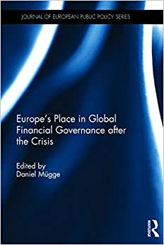 Europe's Place In Global Financial Governance After The Crisis (Journal Of European Public Policy)