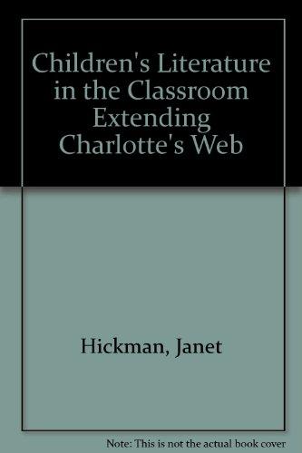 Children's Literature in the Classroom Extending Charlotte's Web