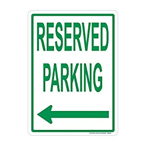 Reserved Parking Sign (Left Arrow), Green, Includes Holes, 3M Sheeting, Highest Gauge Aluminum, Laminated, UV Protected, Made in USA, Safety, Parking