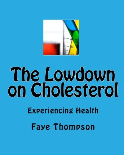 The Lowdown On Cholesterol: Experiencing Health