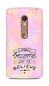 AMEZ you become what you believe Back Cover For Motorola Moto X Play