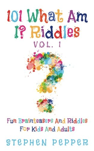 101-What-Am-I-Riddles-Vol-1-Fun-Brainteasers-For-Kids-And-Adults-Volume-1