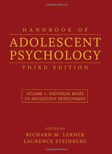 Handbook of Adolescent Psychology, Individual Bases of...