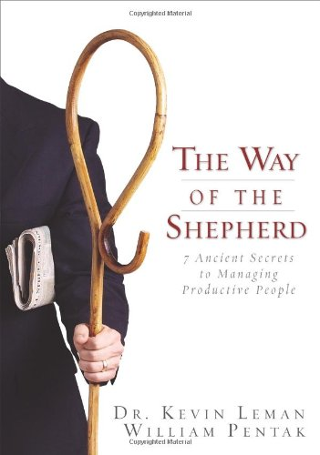 The Way of the Shepherd: 7 Ancient Secrets to Managing...