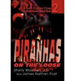 img - for [ PIRANHAS ON THE LOOSE: A SAM COHEN CASE ADVENTURE, NUMBER 2 ] By Waxman, Shelly ( Author) 2003 [ Paperback ] book / textbook / text book