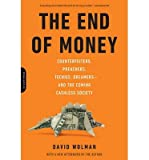 img - for [(End of Money )] [Author: David Wolman] [Aug-2013] book / textbook / text book