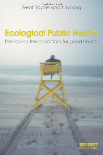 Ecological Public Health: Reshaping The Conditions For Good Health front-715257