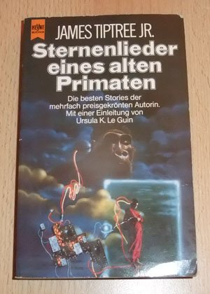 James Tiptree jr. - Sternenlieder eines alten Primaten