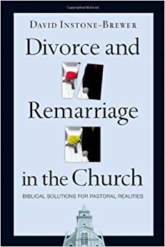 David instone brewer book divorce and remarriage in the church