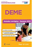 Diplôme d'État de Moniteur éducateur - DEME - Annales corrigées - Session 2015
