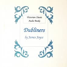 Dubliners Audiobook by James Joyce Narrated by Tadhg Hynes