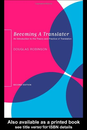 Becoming a Translator: An Introduction to the Theory and...