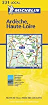 Michelin Map Number 331: Ardeche, Haute-Loire, St. Etienne, Le Puis, Privas (France) and Surrounding Area, Scale 1:150,000