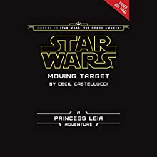 Star Wars: Moving Target: A Princess Leia Adventure (       UNABRIDGED) by Cecil Castellucci, Jason Fry Narrated by January LaVoy