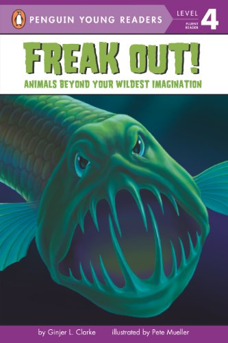 Freak Out!: Animals Beyond Your Wildest Imagination (Penguin Young Readers, L4)
