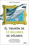 img - for El tiburon de 12 millones de dolares. La curiosa economia del arte contemporaneo y las casas de suba book / textbook / text book