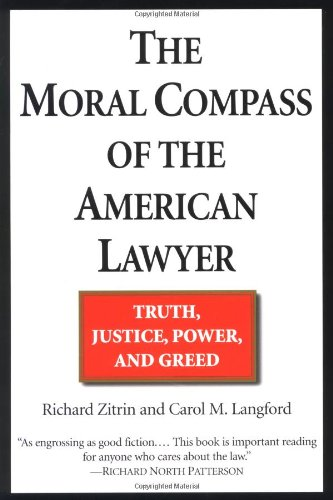 The Moral Compass of the American Lawyer: Truth, Justice,...