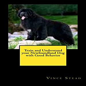 Train and Understand Your Newfoundland Dog with Good Behavior Audiobook