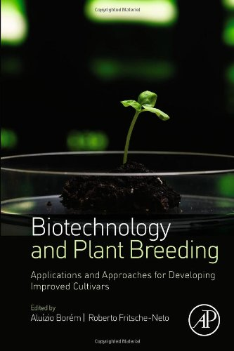 Biotechnology and Plant Breeding: Applications and Approaches for Developing Improved Cultivars