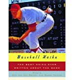 img - for [Baseball Haiku: The Best Haiku Ever Written About the Game] (By: Cor Van Den Heuvel) [published: July, 2007] book / textbook / text book