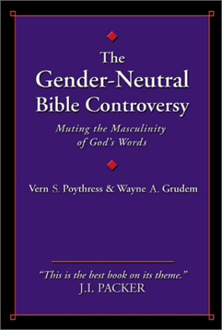 The Gender-Neutral Bible Controversy: Muting the Masculinity of God's Words