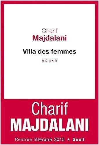 Villa des femmes de Charif Majdalani