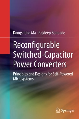 Reconfigurable Switched-Capacitor Power Converters: Principles and Designs for Self-Powered Microsystems