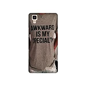 StyleO Oppo R7 Designer Printed Case & Covers (Oppo R7 Back Cover) - Awkward is my Speaciality Quote