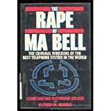img - for The Rape of Ma Bell: The Criminal Wrecking of the Best Telephone System in the World book / textbook / text book