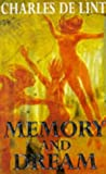 Memory And Dream (0330339591) by Charles De Lint