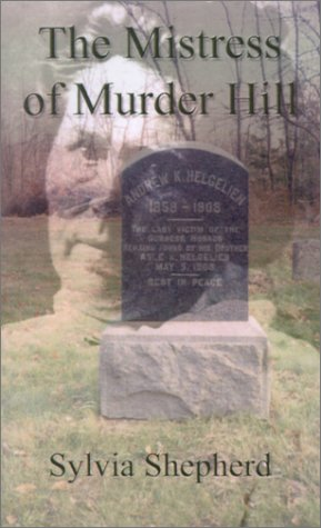 The Mistress of Murder Hill: The Serial Killings of Belle Gunness