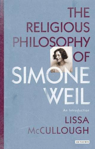 The Religious Philosophy of Simone Weil: An Introduction