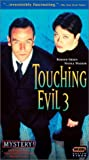 Touching Evil: Set 3 [VHS]