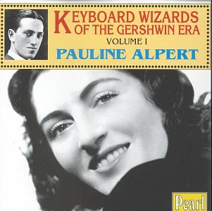 Keyboard Wizards of The Gershwin Era, Vol. 1 by Pauline Alpert