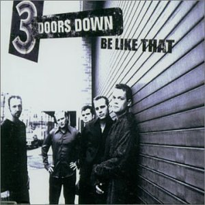 3 Doors Down - Be Like That #2 / Euro Edition - Zortam Music