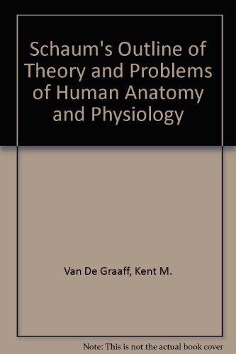 Schaum's Outline of Theory and Problems of Human Anatomy and Physiology (Schaum's Outline Series) PDF