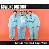 Girl All The Bad Guys Want (Cd2)by Bowling For Soup