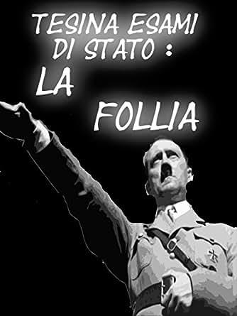 Amazon.com: Tesina Esame di Stato - La Follia (Italian Edition) eBook