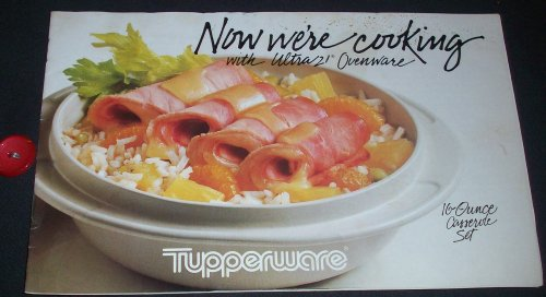 Now We'Re Cooking With Ultra 21 Ovenware (Tupperware)