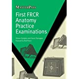 First FRCR Anatomy Practice Examinations (MasterPass)by Shaun Quigley