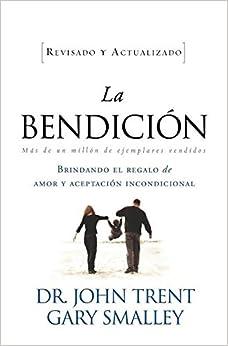 La bendición (Enfoque a la Familia) (Spanish Edition): John Trent