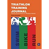 Triathlon Training Journal: Training Log and Planner for Multisport Athletes ~ Dariusz Janczewski
