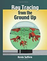 Ray Tracing from the Ground Up ebook download