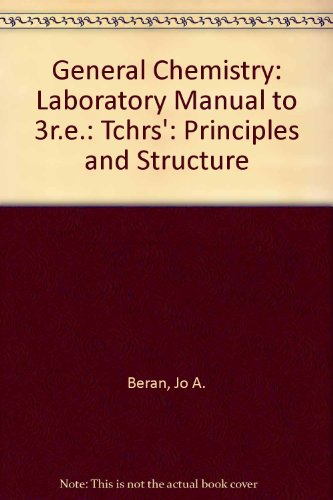 General Chemistry: Laboratory Manual to 3r.e.: Tchrs': Principles and Structure