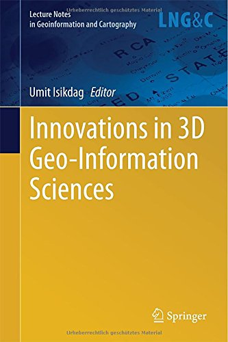 Innovations In 3D Geo-Information Sciences (Lecture Notes In Geoinformation And Cartography)